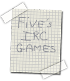 Five 's IRC Games